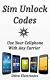 Sim card unlock - open your cell phone to use with another carrier